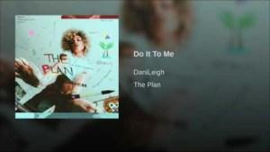 DaniLeigh - Do It to Me
